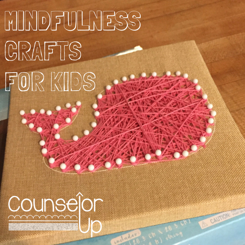 Mindfulness crafts for kids www.counselorup.com
