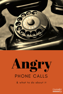 You're on your way to a counseling lesson, meeting, or you have a group of kids due in 5 minutes. The phone rings and without thinking about it, you answer. The person on the other end is angry and it's all coming at you fast. What to do?  Angry phone calls don't get any more fun but they can get easier.